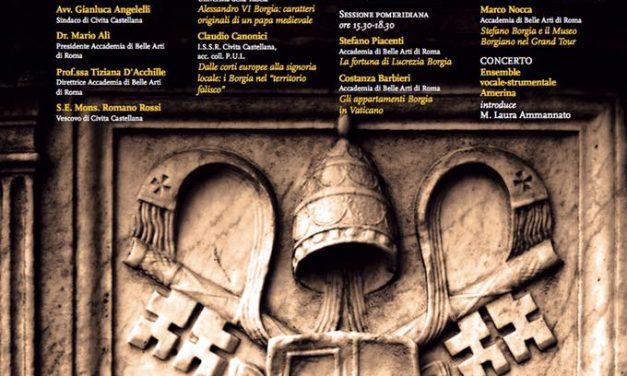 Le Verità Celate: una giornata di studio su i Borgia a Civita Castellana