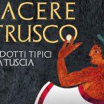 Piacere Etrusco 2018 i sapori della Tuscia in mostra a Viterbo