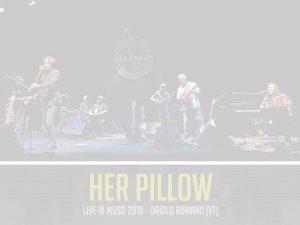 Her Pillow al MUSO Festival 2018